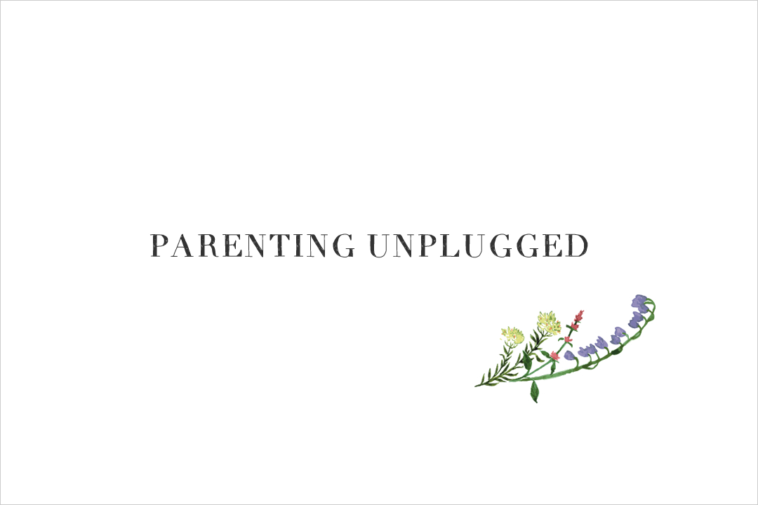 Parenting Unplugged