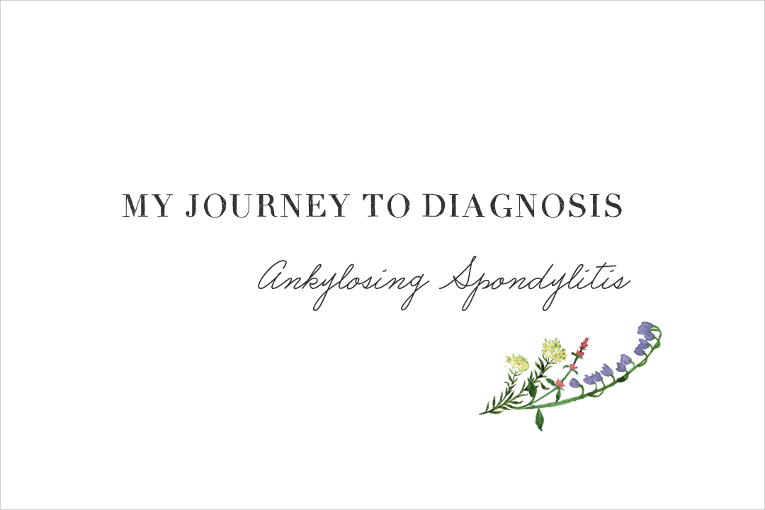 My journey to diagnosis - Ankylosing Spondylitis