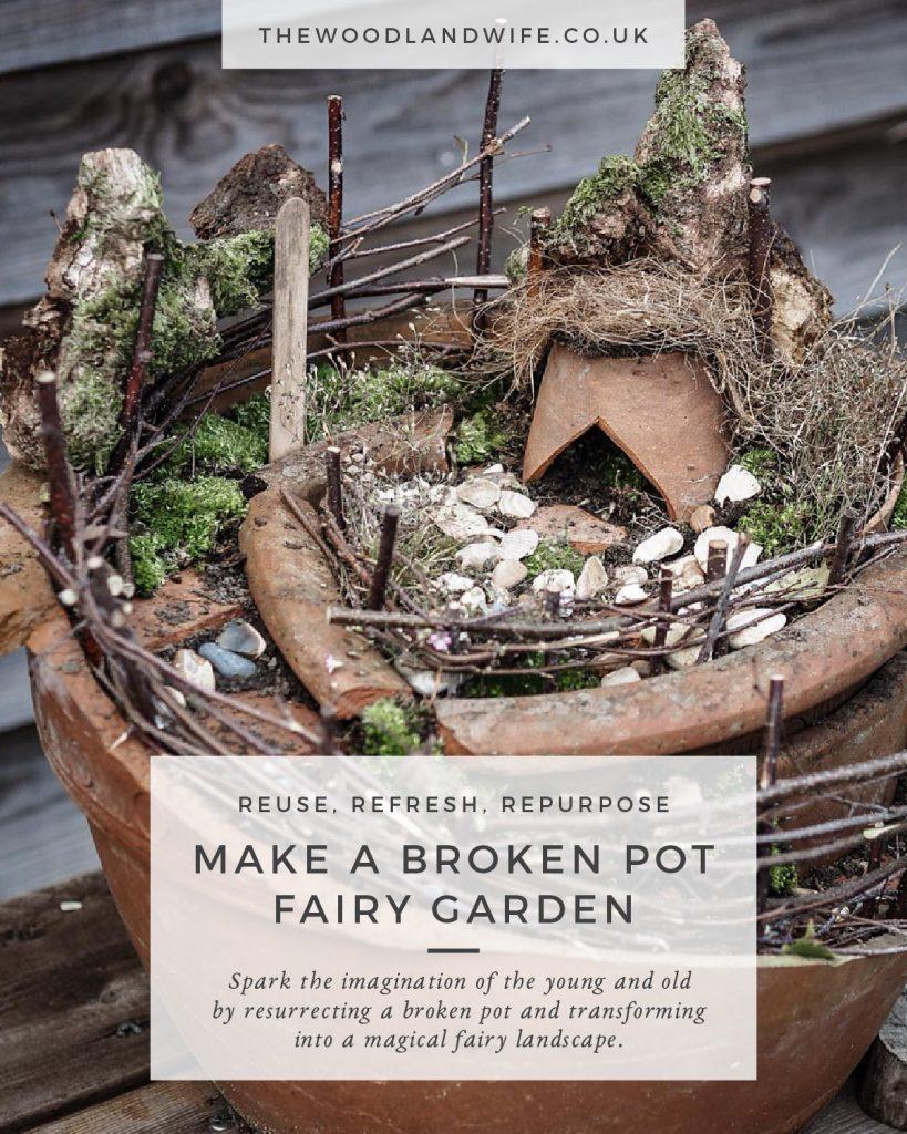 The Woodland Wife - Reuse Refresh Repurpose - Make a Broken Pot Fairy Garden